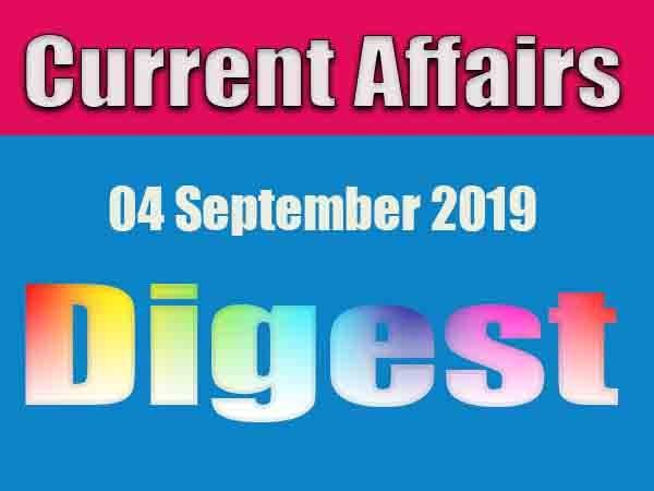 Current Affairs Digest : 04 September 2019