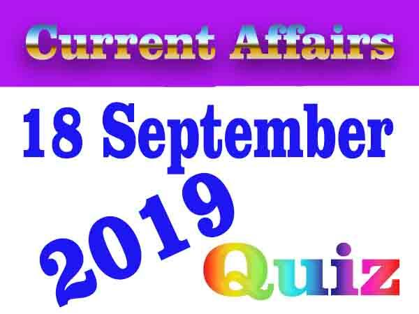 Current Affairs Quiz in Hindi : 18 August 2019