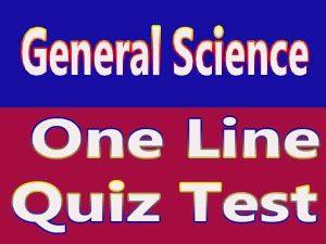 General Science One Line Quiz Test