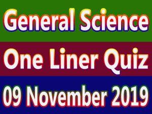 General Science One Liner Quiz : 09 November 2019