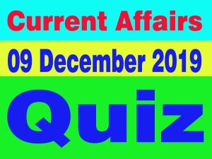 Hindi Current Affairs Quiz : 09 December 2019