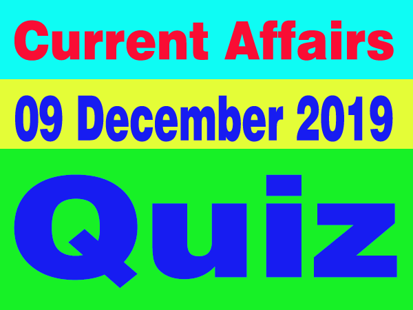 Hindi Current Affairs Quiz : 09 December 2019