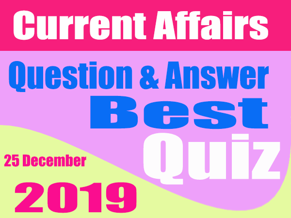 Current Affairs in Hindi : 25 December 2019