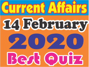 Current Affairs Quiz in Hindi 14 February 2020