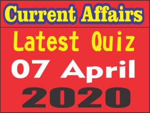 Current Affairs Quiz in Hindi 07 April 2020