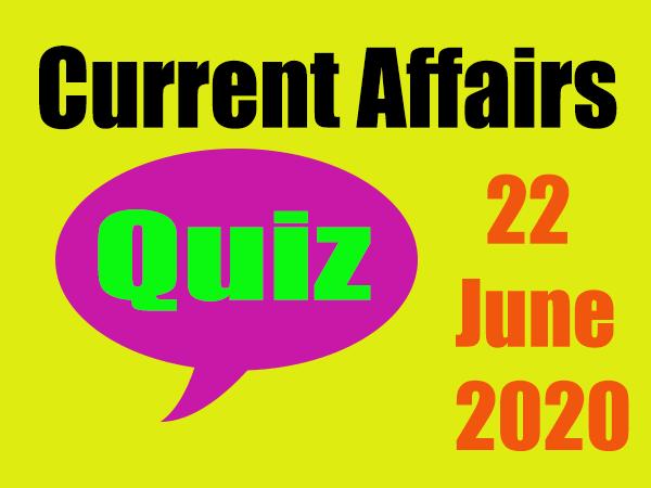 Current Affairs Quiz in Hindi 22 June 2020