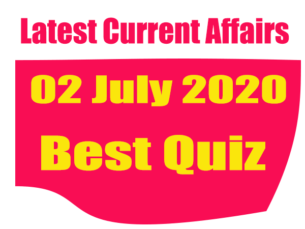 Current Affairs Quiz in Hindi 02 July 2020