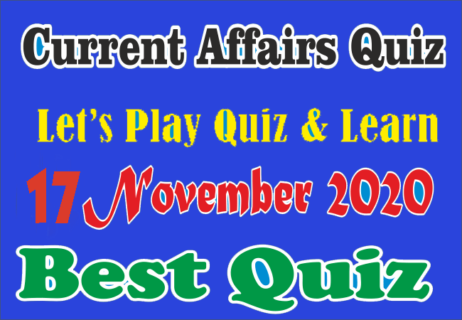 Current Affairs Quiz in Hindi 17 November 2020